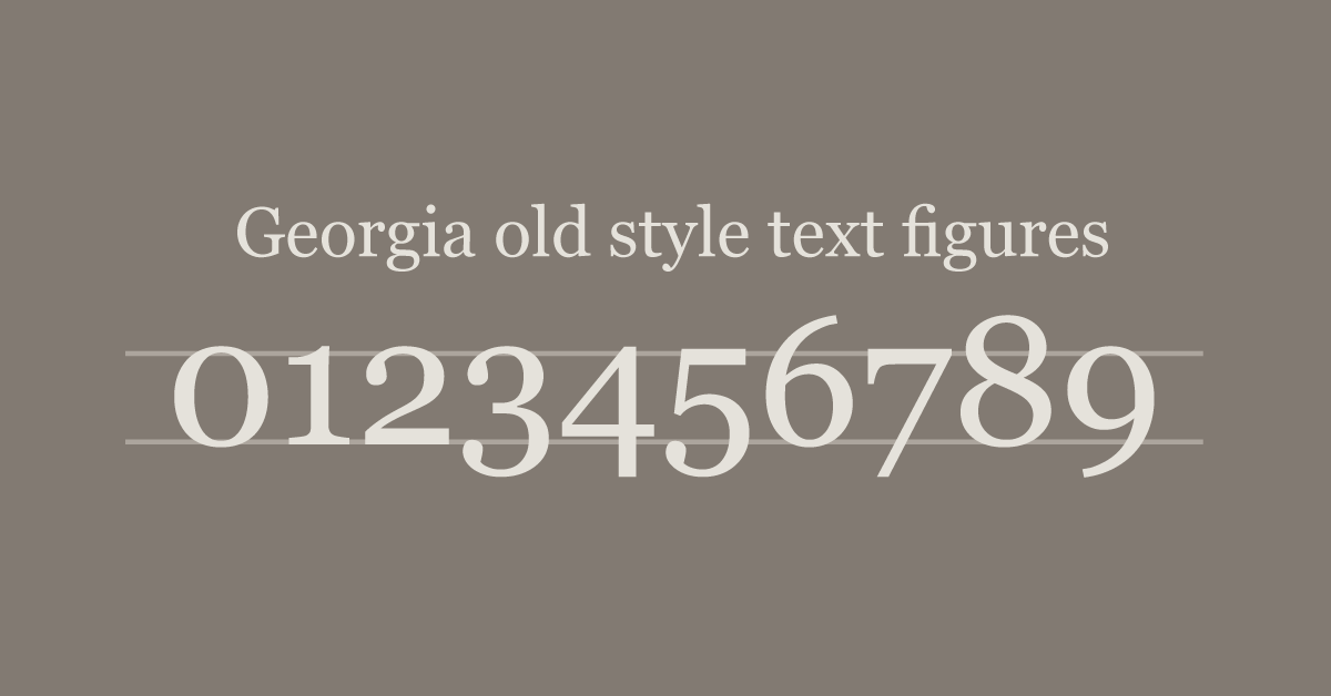 Georgia: old style text figures